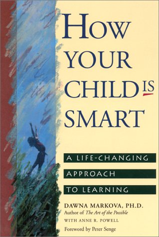 How Your Child IS Smart by Dawna Markova