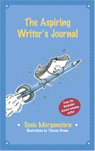 The Aspiring Writer's Journal by Susie Morgernstern
