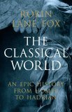 The Classical World by Robin Lane Fox