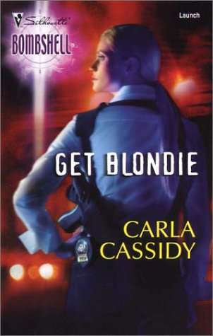 Get Blondie by Carla Cassidy