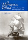To Harness the Wind: A Short History of the Development of Sails