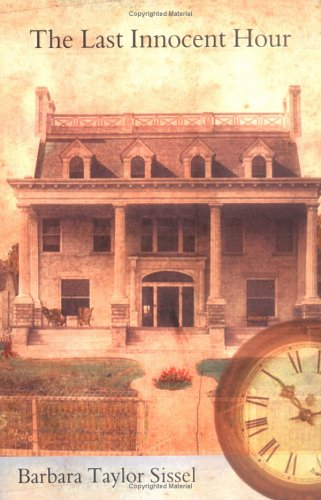 The Last Innocent Hour by Barbara Taylor Sissel