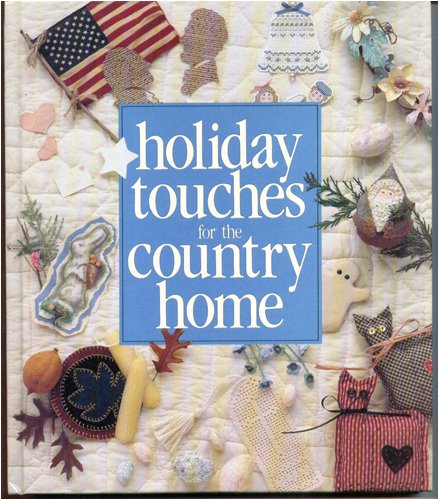 Holiday Touches for the Country Home by Leisure Arts