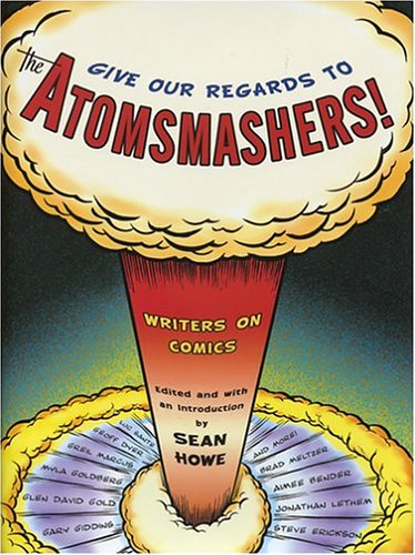 Give Our Regards to the Atomsmashers! by Sean Howe