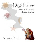 Digi Tales: The Art Of Telling Digital Stories