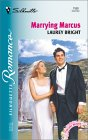 Marrying Marcus (Virgin Brides, #21) (Silhouette Romance, #1558)