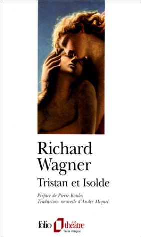 Tristan et Isolde by Richard Wagner
