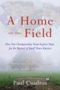 A Home on the Field by Paul Cuadros