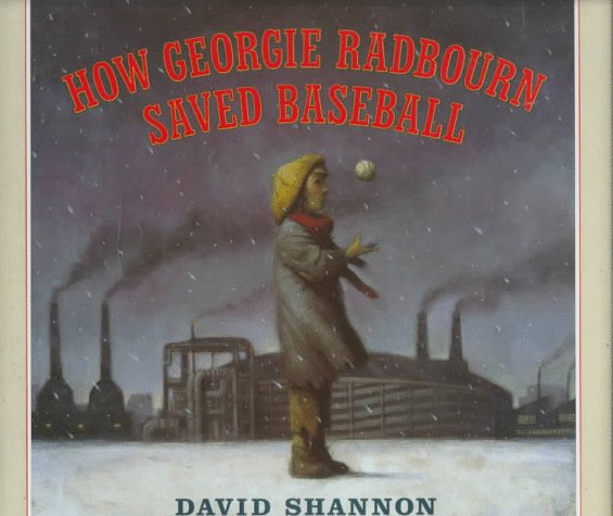 How Georgie Radbourn Saved Baseball by David Shannon