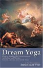 Dream Yoga: Writings on Dreams and Astral Travel