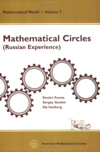 Mathematical Circles: Russian Experience (Mathematical World, Vol. 7)