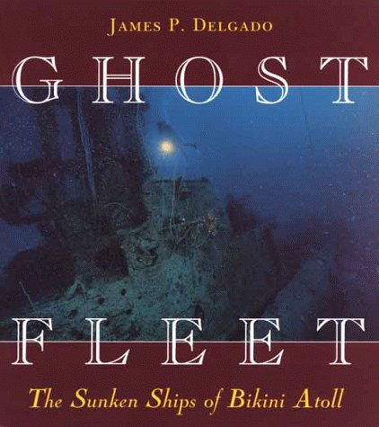 Ghost Fleet by James P. Delgado