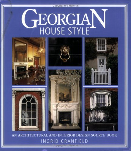 Georgian House Style An Architectural And Interior Design