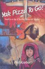 Yak Pizza To Go!: Travels In An Age Of Vanishing Cultures And Extinction
