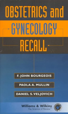 Obstetrics and Gynecology Recall by Daniel S. Veljovich
