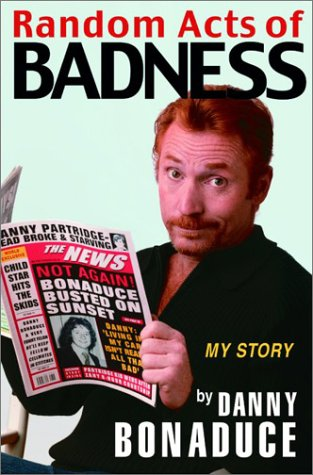 Random Acts of Badness by Danny Bonaduce