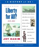 A History of US: Book 5: Liberty for All? 1820-1860 (History of Us)