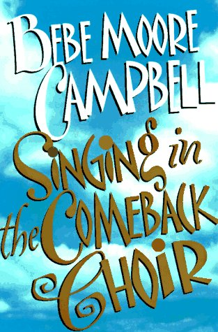Singing in the Comeback Choir by Bebe Moore Campbell