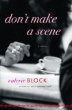 Don't Make a Scene: A Novel