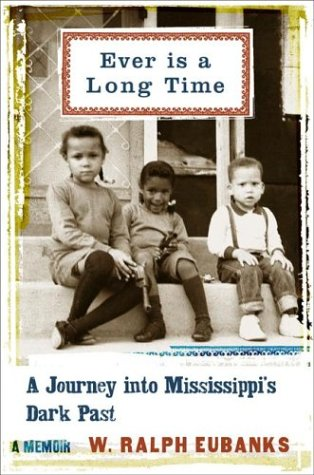 Ever Is A Long Time by W. Ralph Eubanks