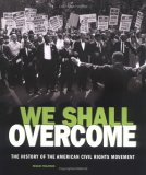 We Shall Overcome: The History of the American Civil Rights Movement