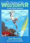 The Mystery of the Wild Surfer (Ladd Family Adventure Series, #6)