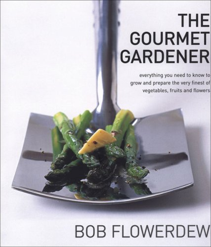 The Gourmet Gardener by Bob Flowerdew