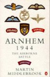 Arnhem 1944: The Airborne Battle, 17-26 September (Penguin History)