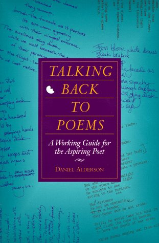 Talking Back to Poems by Daniel Alderson