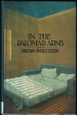 In the Palomar Arms by Hilma Wolitzer