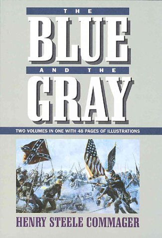The Blue and the Gray by Henry Steele Commager