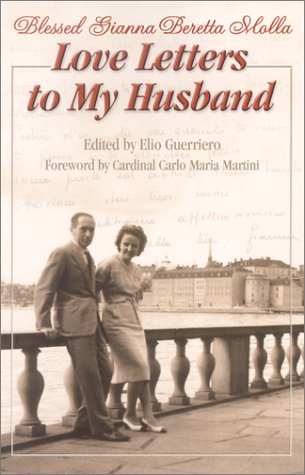 Love Letters To My Husband Saint Gianna Beretta Molla By