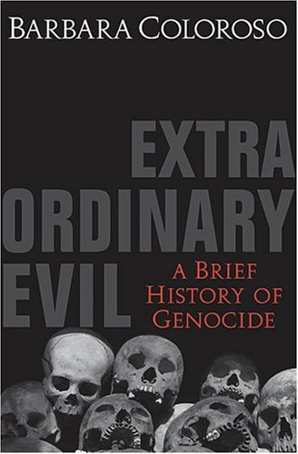 Extraordinary Evil by Barbara Coloroso