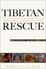 Tibetan Rescue: The Extraordinary Quest to Save the Sacred Art Treasures of Tibet
