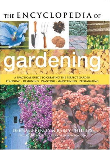 Encyclopedia Of Gardening by Deena Beverley