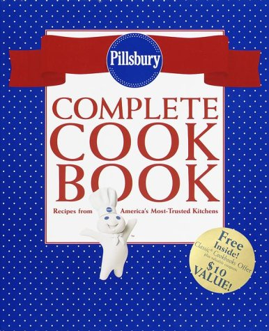 Pillsbury Complete Cookbook: Recipes from America's Most-Trusted Kitchens (Pillsbury)