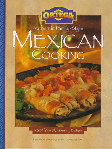 Ortega Authentic Family-Style Mexican Cooking by Victor Villaseñor
