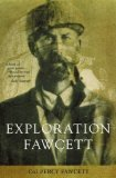 Exploration Fawcett by Percy Harrison Fawcett