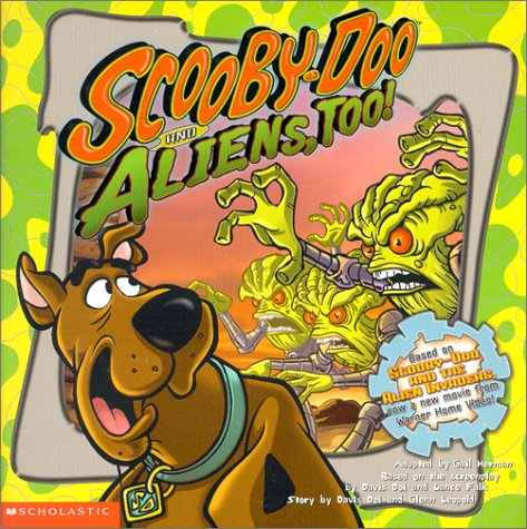 Scooby-Doo and Aliens, Too! by Gail Herman