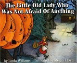The Little Old Lady Who Was Not Afraid of Anything by Linda D. Williams