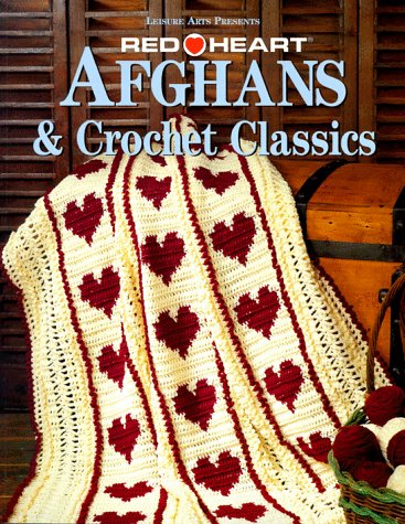 Afghans and Other Treasures: Crochet Classics from Red ...