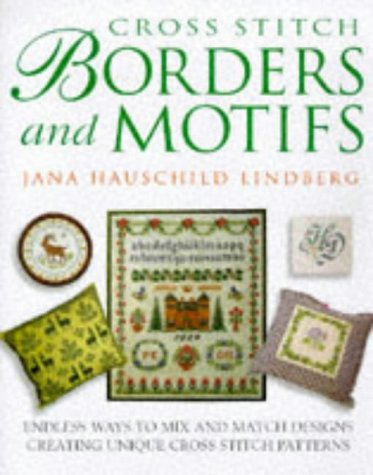 Cross Stitch Borders And Motifs by Jana Hauschild Lindberg