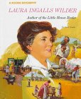Laura Ingalls Wilder: Author Of The Little House Books