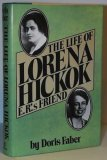 The Life Of Lorena Hickok by Doris Faber