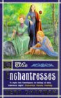 The Enchantresses