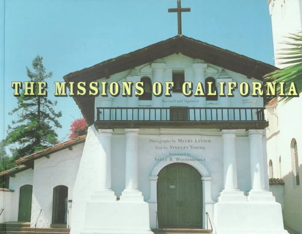 The Missions of California by Sally B. Woodbridge