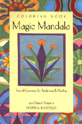 Magic Mandala Coloring Book: Sacred Geometry for Awakening & Healing [With 12 Coloring Pencils]