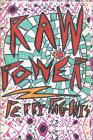 Raw Power: A Novel with the Heart of a Drive-In Movie