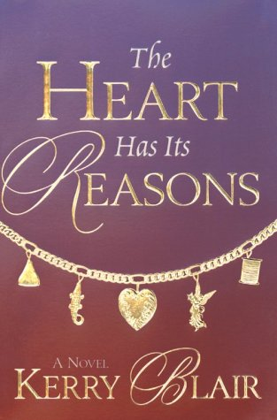 The Heart Has Its Reasons by Kerry Blair