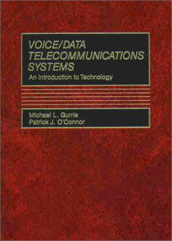 Voice/Data Telecommunications Systems:  An Introduction To Technology